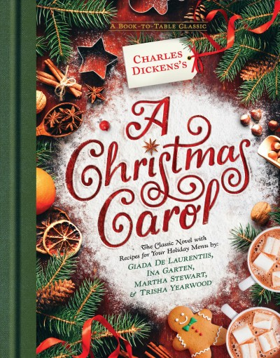 Charles Dickens S A Christmas Carol With Select Recipes By Giada