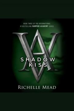 Shadow Kiss Vampire Academy Series Book 3 Kenton County