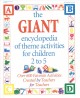 Go to record The Giant encyclopedia of theme activities for children 2 ...
