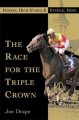 Go to record The race for the Triple Crown : horses, high stakes, and e...