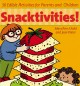 Go to record Snacktivities! : 50 edible activities for parents and chil...
