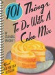 Go to record 101 things to do with a cake mix