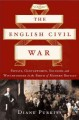 Go to record The English Civil War : Papists, gentlewomen, soldiers, an...