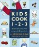Go to record Kids cook 1-2-3 : recipes for young chefs using only 3 ing...