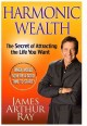 Go to record Harmonic wealth : the secret of attracting the life you want