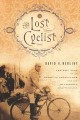 Go to record The lost cyclist : the epic tale of an American adventurer...