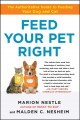 Go to record Feed your pet right : the authoritative guide to feeding y...
