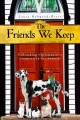 Go to record The friends we keep : unleashing Christianity's compassion...