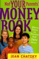 Go to record Not your parents' money book : making, saving, and spendin...