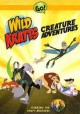 Go to record Wild kratts. Creature adventures.