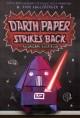 Go to record Darth Paper strikes back : an Origami Yoda book