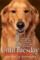 Go to record Until Tuesday : a wounded warrior and the golden retriever...
