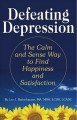 Go to record Defeating depression : the calm and sense way to find happ...