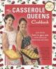 Go to record The casserole queens cookbook : put some lovin' in your ov...