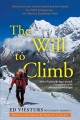 Go to record The will to climb : obsession and commitment and the quest...