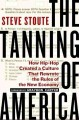 Go to record The tanning of America : how hip-hop created a culture tha...