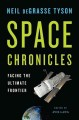 Go to record Space chronicles : facing the ultimate frontier