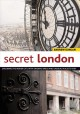 Go to record Secret London : [exploring the hidden city, with original ...