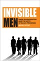 Go to record Invisible men : mass incarceration and the myth of Black p...