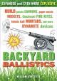 Go to record Backyard ballistics : build potato cannons, paper match ro...