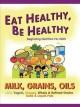 Go to record Milk, grains, oils : milk, yogurt, cheese, whole & refined...