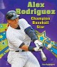 Go to record Alex Rodriguez : champion baseball star
