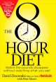 Go to record The 8 Hour Diet : watch the pounds disappear without watch...