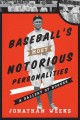 Go to record Baseball's most notorious personalities : a gallery of rog...