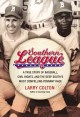 Go to record Southern League : a true story of baseball, civil rights, ...