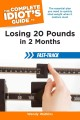 Go to record The complete idiot's guide to losing 20 pounds in 2 months...