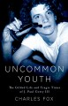 Go to record Uncommon youth : the gilded life and tragic times of J. Pa...