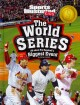 Go to record The World Series : all about pro baseball's biggest event