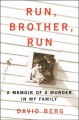 Go to record Run, brother, run : a memoir of a murder in my family