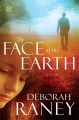 Go to record The face of the earth : a novel