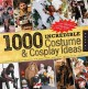 Go to record 1000 incredible costume & cosplay ideas : a showcase of cr...