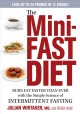 Go to record The mini-fast diet : burn fat faster than ever with the si...