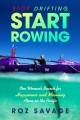 Go to record Stop drifting, start rowing : one woman's search for happi...