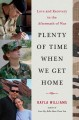 Go to record Plenty of time when we get home : love and recovery in the...