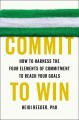 Go to record Commit to win : how to harness the four elements of commit...