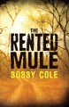 Go to record The rented mule : a novel