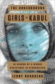 Go to record The underground girls of Kabul : in search of a hidden res...