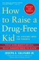 Go to record How to raise a drug-free kid : the straight dope for parents