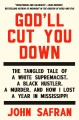 Go to record God'll cut you down : the tangled tale of a white supremac...