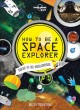 Go to record How to be a space explorer : your out-of-this-world advent...