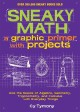 Go to record Sneaky math : a graphic primer with projects : ace the bas...