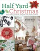 Go to record Half yard Christmas : easy sewing projects using left-over...