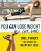 Go to record Thinner in 30 : small changes that add up to big weight lo...