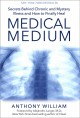 Go to record Medical medium : secrets behind chronic and mystery illnes...