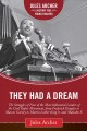 Go to record They had a dream : the struggles of four of the most influ...