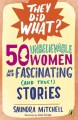 Go to record 50 unbelievable women and their fascinating (and true!) st...